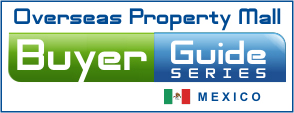 Overseas Property Mall - Buyers Guide to Mexico